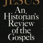 The Historical Jesus and the Demise of History, 3b: How One Popular Historian Follows Jesus to Historiographical Perdition (Part 2)