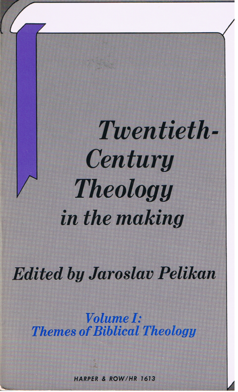 Twentieth-Century Theology in the Making, vol. I