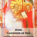 Mark, Canonizer of Paul