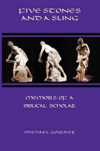 five-stones-sling-memoirs-biblical-scholar-michael-goulder-paperback-cover-art