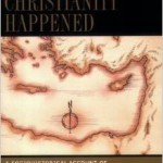 Why Christianity Happened — Toward a Secular Approach to Christian Origins