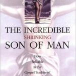 A Rare Find: A Serious Engagement with Robert M. Price's <em>The Incredible Shrinking Son of Man</em>