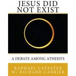 """Jesus Did Not Exist: A Debate Among Atheists"" by Raphael Lataster w/ Richard Carrier"