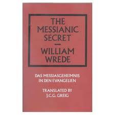 The Messianic Secret, William Wrede