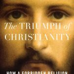 A Well Known Historian Praises Bart Ehrman's History of Christianity's Triumph