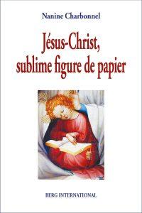 Book cover: Jesus-Christ, sublime figure de papier